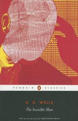 The Invisible Man By Wells, H. G./ Parrinder, Patrick (EDT)/ Priest, Christopher (INT)/ Sawyer, Andy (CON)